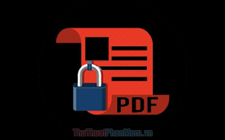 Cách khóa file PDF không cho chỉnh sửa