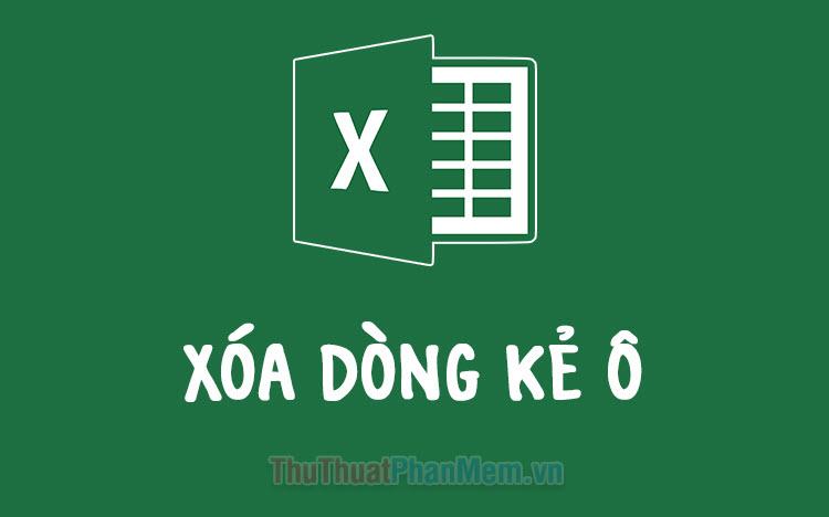 Hướng dẫn cách xóa dòng kẻ ô trong Excel