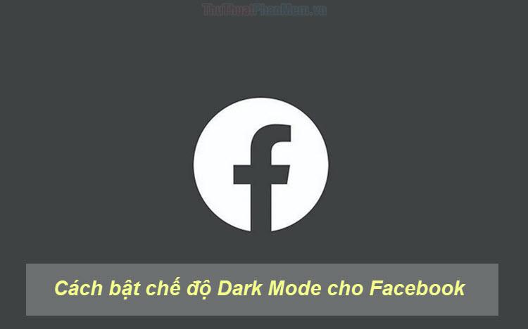 Cách bật chế độ Dark Mode cho Facebook