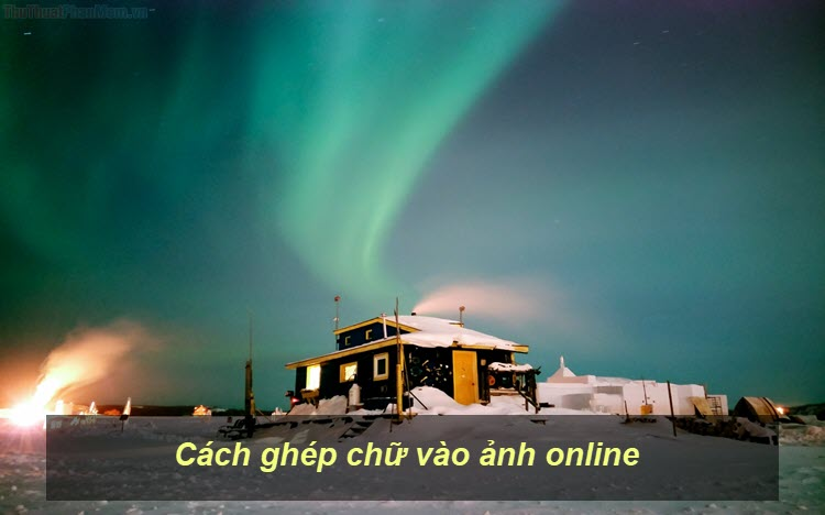 Cách ghép chữ vào ảnh online