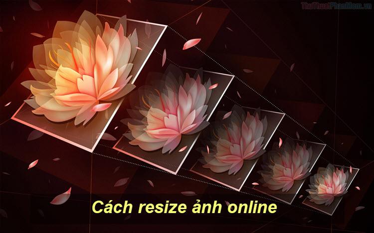 Cách resize ảnh online