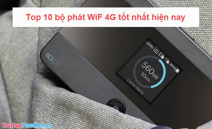 Top 10 bộ phát WiFi 4G tốt nhất hiện nay