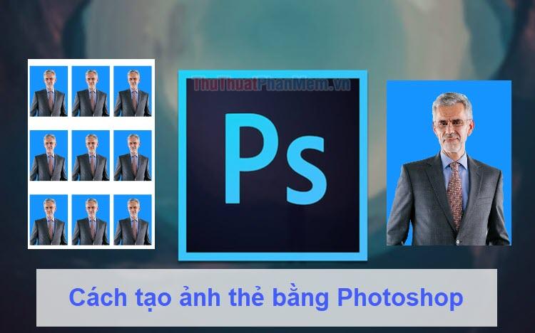 Cách tạo ảnh thẻ bằng Photoshop