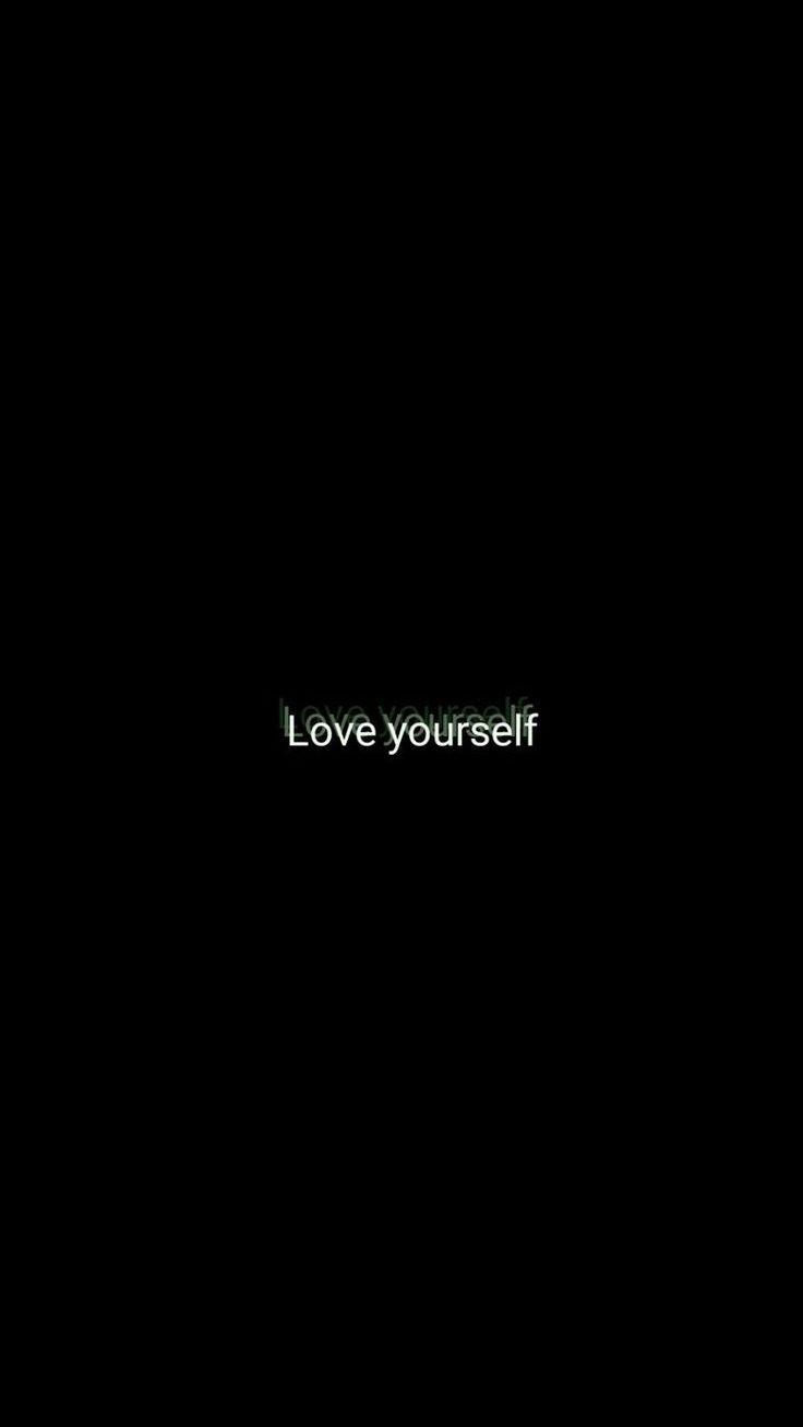 Hình nền đen trắng điện thoại Love yourself
