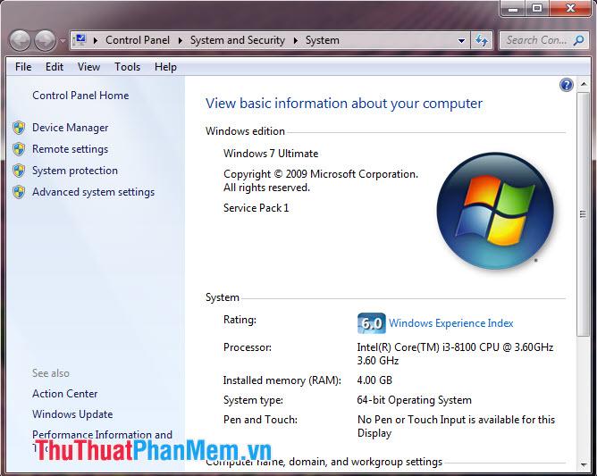 Bạn có thể xem các thông tin cơ bản của máy tính như Hệ điều hành (Windows Edition), CPU (Processor), Ram, trạng thái kích hoạt máy tính