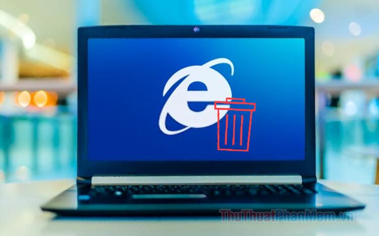 Cách xóa, gỡ Internet Explorer trên Windows 10