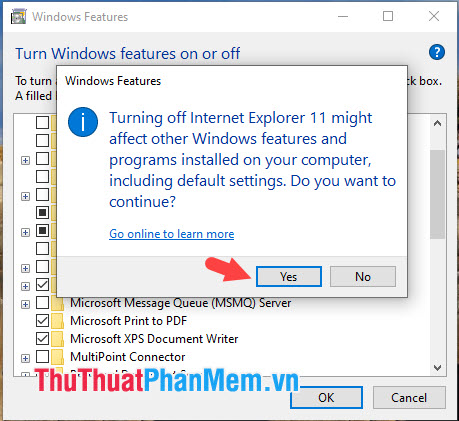 Thông báo hiện lên thì bạn hãy click vào Yes để đồng ý xóa Internet Explorer