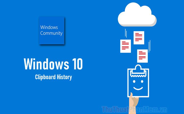 Cách bật và sử dụng tính năng Clipboard History trên Win 10