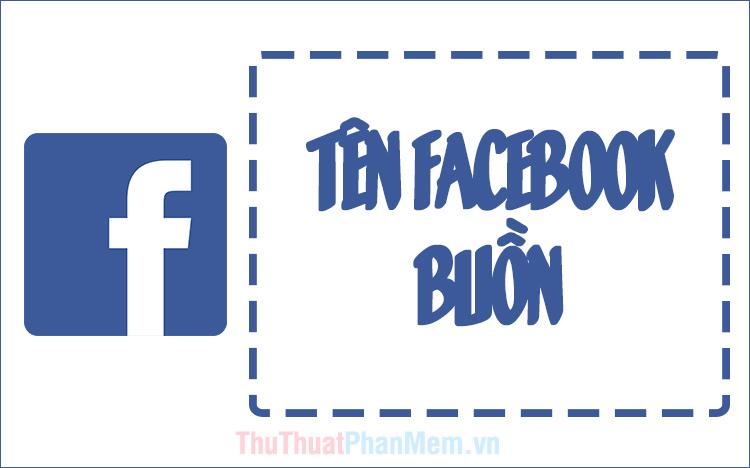 Những tên Facebook buồn nhất
