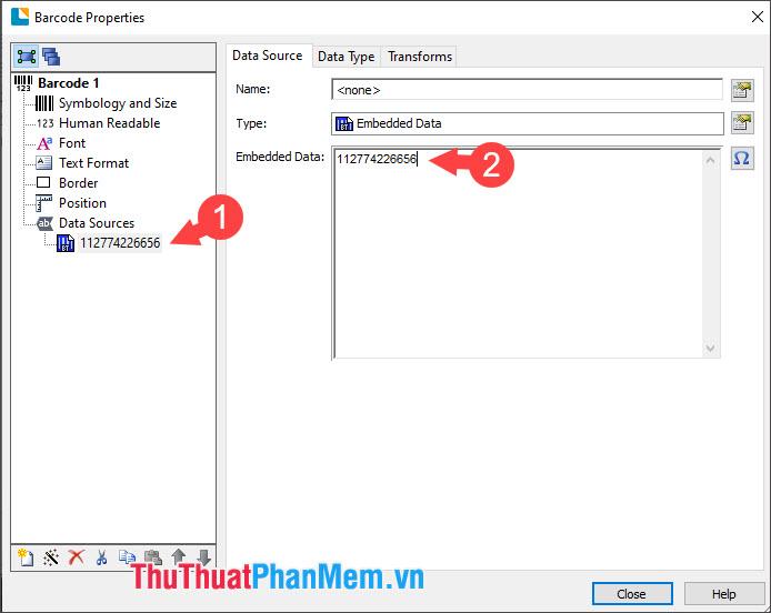 Bạn click vào phần Data Source và tiến hành thay đổi mã số của mã vạch ở phần Embedded Data