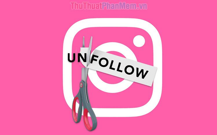 Cách xem ai unfollow (hủy theo dõi) bạn trên Instagram