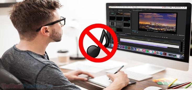 Cách xóa âm thanh trong Video