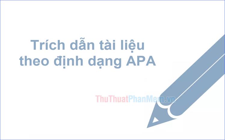 Cách để Trích dẫn tài liệu theo định dạng APA