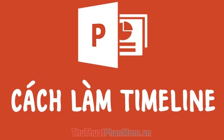 Cách làm Timeline trong PowerPoint