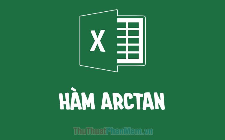 Hàm Arctan trong Excel
