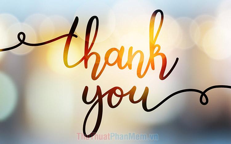 Những lời cảm ơn chân thành nhất