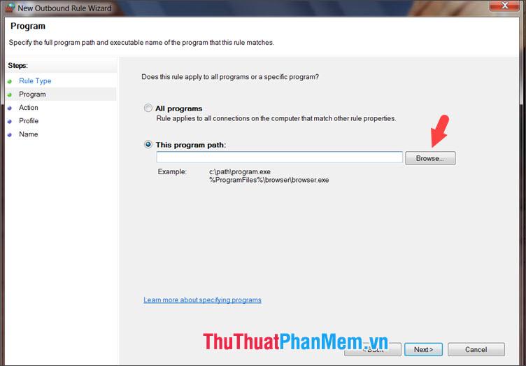 Click vào Browse tìm đến phần mềm cần chặn kết nối
