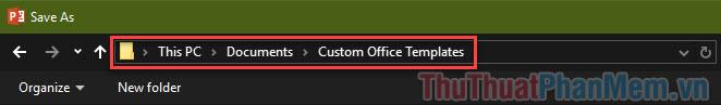 Bạn tìm đến thư mục Custom Office Templates