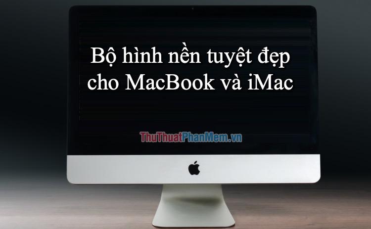 Bộ hình nền tuyệt đẹp cho MacBook và iMac