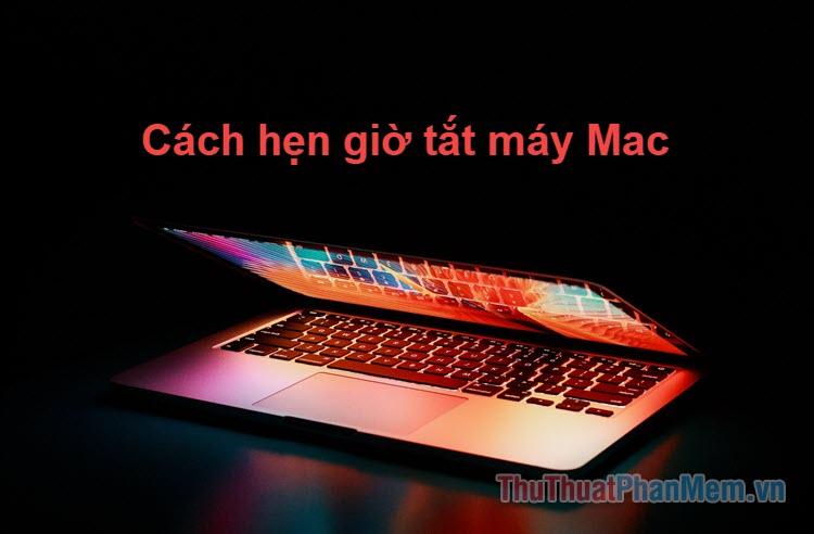 Cách hẹn giờ tắt máy MAC