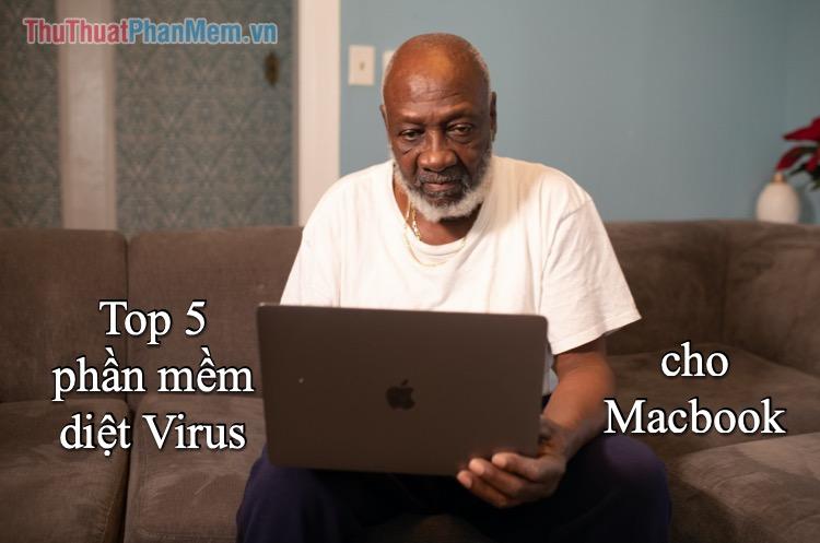 Top 5 phần mềm diệt virus cho Macbook tốt nhất 2021