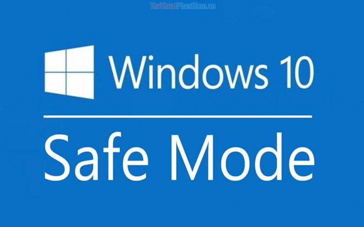 Chế độ Safe Mode là gì? Khi nào cần dùng chế độ Safe Mode