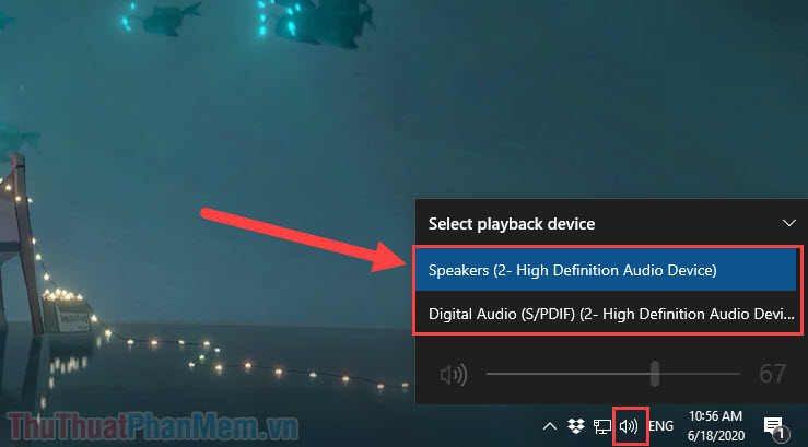 Các bạn chọn biểu tượng Loa trên thanh Taskbar để xem các đầu phát tín hiệu đang khả dụng trên máy tính