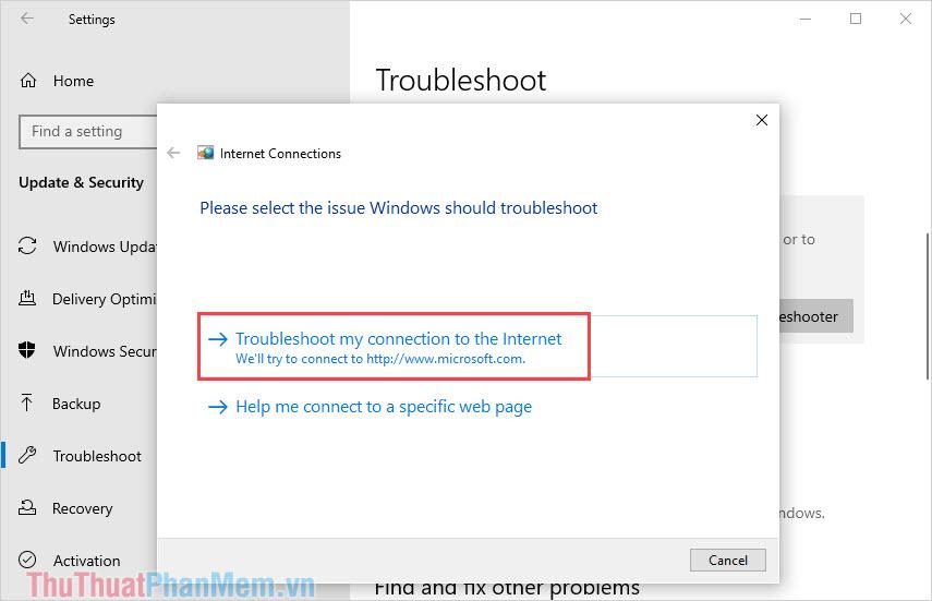 Chọn Troubleshoot my connection to the Internet và nhấn Next đến khi trình sửa lỗi chạy hoàn tất