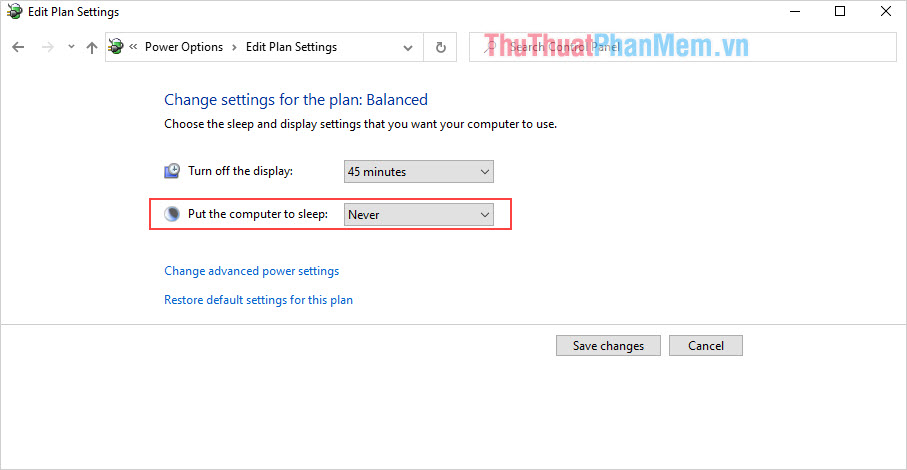 Chuyển Put the comuter to sleep thành Never và nhấn Save Changes để lưu lại thiết lập