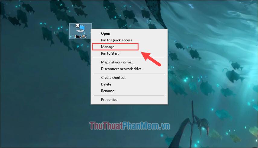 Click chuột phải vào This PC và chọn Manage để mở tuỳ chỉnh quản lý