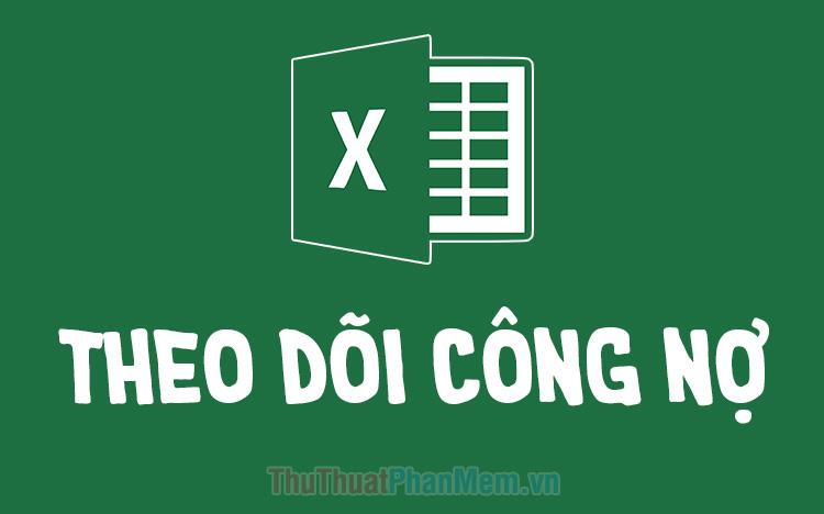 File bảng theo dõi công nợ bằng Excel mới nhất 2020