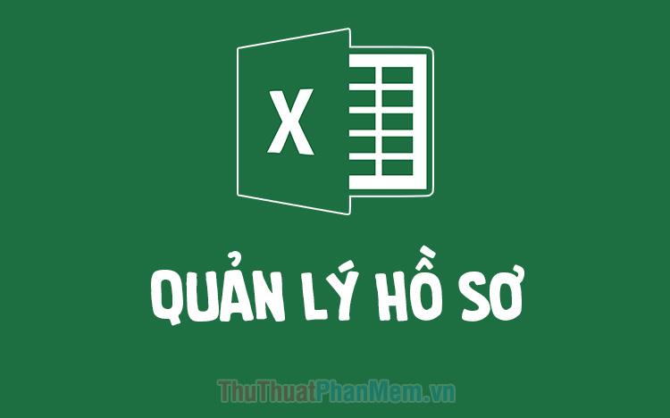 File quản lý hồ sơ chất lượng bằng Excel 2020