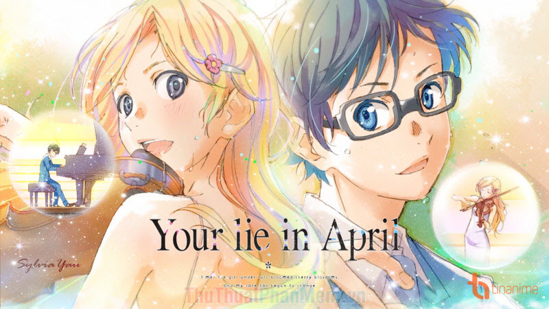 Lời nói dối tháng 4 – Your Lie in April