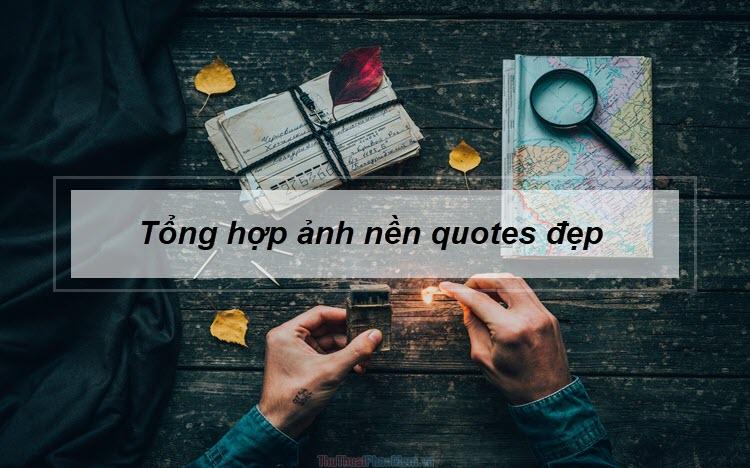 Tổng hợp ảnh nền quotes đẹp