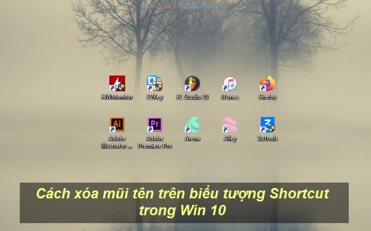 Cách xóa mũi tên trên biểu tượng Shortcut trong Win 10