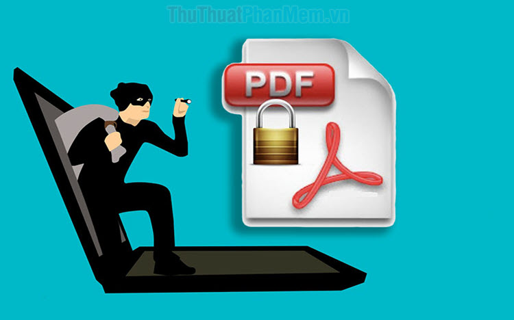 Những cách phá pass, gỡ bỏ mật khẩu file PDF hiệu quả nhất