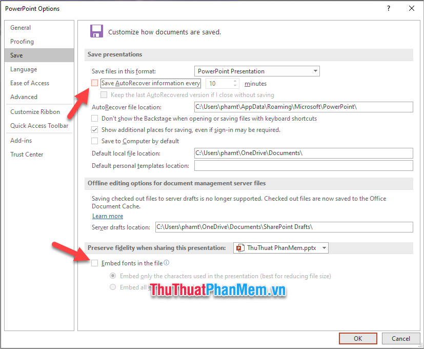 Bỏ dấu tích Save AutoRecover information every và Embed fonts in the file