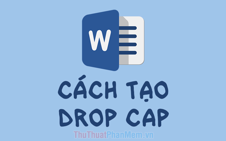 Cách tạo Drop Cap trong Word