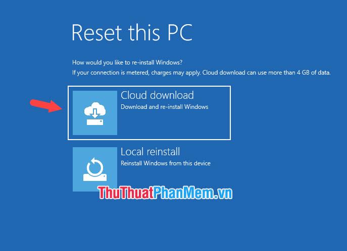 Nhấn vào Cloud download nếu như bạn không có bộ cài Windows trên máy