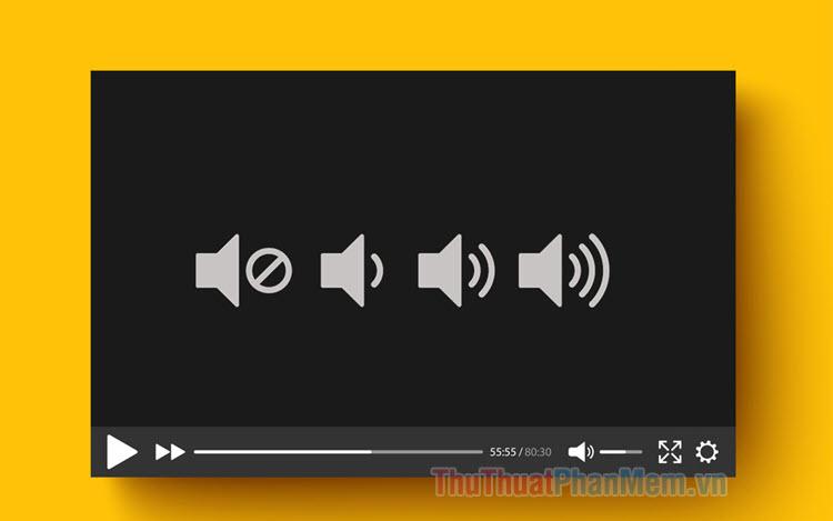 Cách tăng, giảm âm lượng cho Video