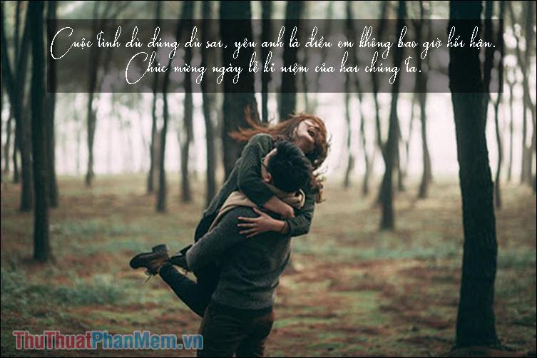Cuộc tình dù đúng dù sai, yêu anh là điều em không bao giờ hối hận