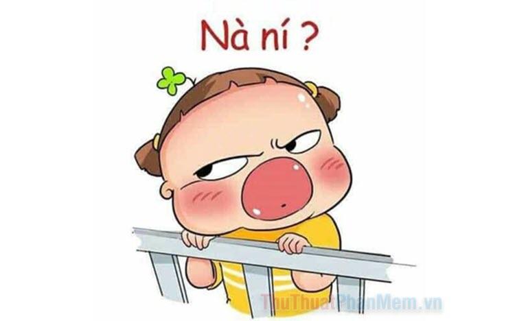 Nà ní là gì? Ý nghĩa của từ Nà ní trong giới trẻ hiện nay