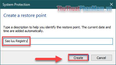 Đặt tên cho Restore Point, sau đó nhấn Create