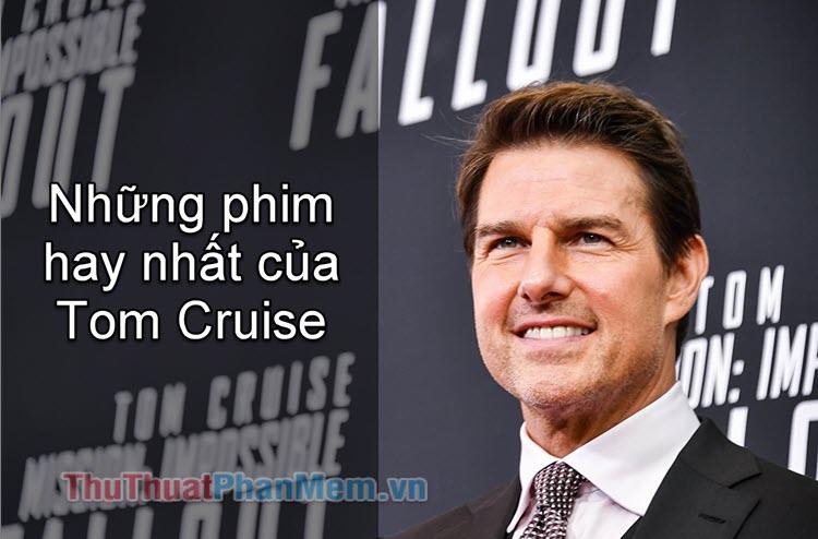 Những bộ phim hay nhất của Tom Cruise