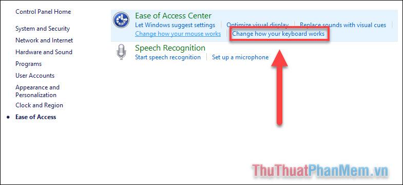Tìm đến dòng Change how your keyboard works