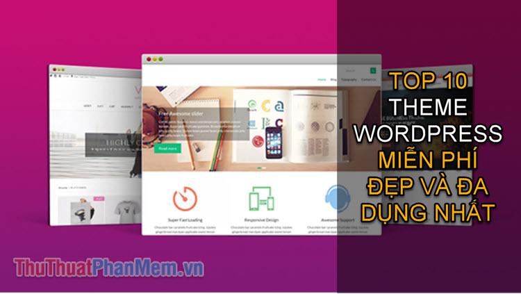 Top 10 theme Wordpress miễn phí đẹp và đa dụng nhất