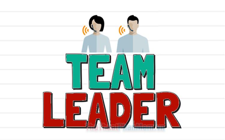 Team Leader là gì?