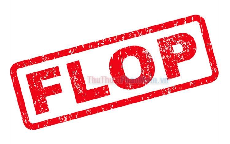 Flop là gì?