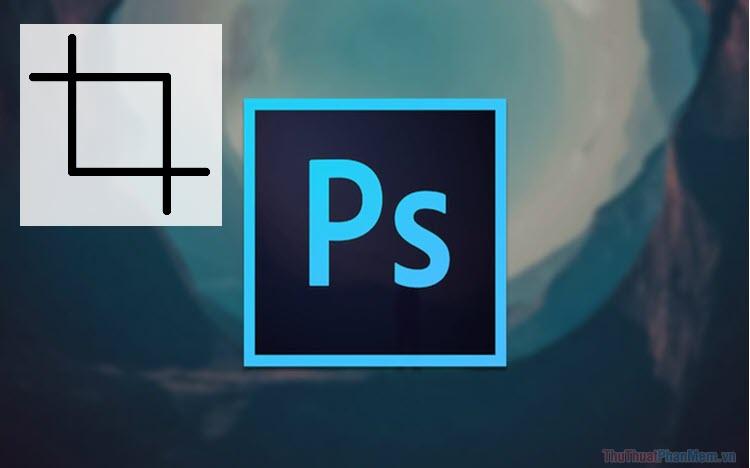 Cách Crop trong Photoshop