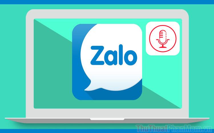Cách ghi âm cuộc gọi Zalo trên máy tính